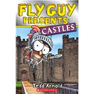 Fly Guy Presents: Castles (Scholastic Reader, Level 2) by Arnold, Tedd, 9780545917384