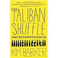 The Taliban Shuffle by Barker, Kim, 9780307477385
