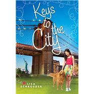 Keys to the City by Schroeder, Lisa, 9780545907385