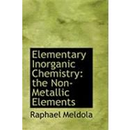 Elementary Inorganic Chemistry : The Non-Metallic Elements by Meldola, Raphael, 9780554817385