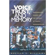 Voice, Trust, and Memory by Williams, Melissa S., 9780691057385