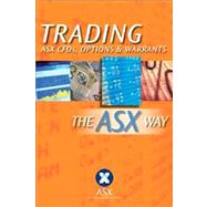 Trading ASX CFDs, Options and Warrants : The ASX Way