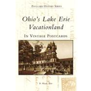 Ohios Lake Erie Vacationland: In Vintage Postcards by Ayers, R. Wayne, 9780738507385