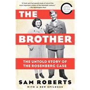 The Brother The Untold Story of the Rosenberg Case by Roberts, Sam, 9781476747385