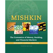 Economics of Money, Banking and Financial Markets, The, Business School Edition Plus MyLab Economics with Pearson eText -- Access Card Package by Mishkin, Frederic S., 9780134047386