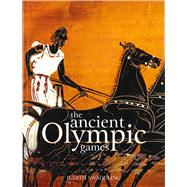 The Ancient Olympic Games by Swaddling, Judith, 9780292767386