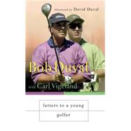 Letters to a Young Golfer by Duval, Bob, 9780465017386