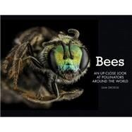 Bees: An Up-close Look at Pollinators Around the World by Droege, Sam; Packer, Laurence, 9780760347386