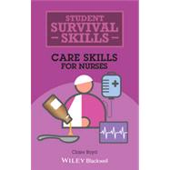 Student Survival Skills Care Skills for Nurses by Boyd, Claire, 9781118657386