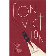 Conviction by Gilbert, Kelly Loy, 9781423197386
