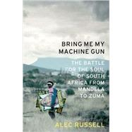 Bring Me My Machine Gun by Russell, Alec, 9781586487386