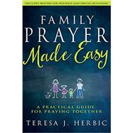 Family Prayer Made Easy by Herbic, Teresa J., 9781629117386