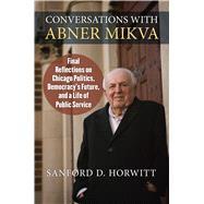 Conversations With Abner Mikva by Horwitt, Sanford; Durbin, Senator Dick, 9780700627387