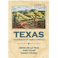 Texas Crossroads of North America by De la Teja, Jesus F.; Tyler, Ron; Young, Nancy Beck, 9781133947387