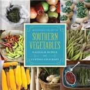 Mastern the Art of Southern Vegetables by Dupree, Nathalie; Graubart, Cynthia, 9781423637387