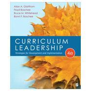 Curriculum Leadership by Glatthorn, Allan A.; Boschee, Floyd; Whitehead, Bruce M.; Boschee, Bonni F., 9781483347387
