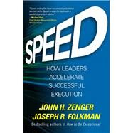 Speed: How Leaders Accelerate Successful Execution by Zenger, John; Folkman, Joseph, 9781259837388
