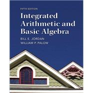 Integrated Arithmetic and Basic Algebra by Jordan, Bill E.; Palow, William P., 9780321747389