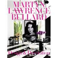 Design and Decoration by Bullard, Martyn Lawrence; Hilfiger, Tommy, 9780847847389