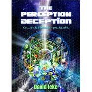 The Perception Deception by Icke, David, 9780955997389