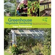 Greenhouse Vegetable Gardening by Palmstierna, Inger; Penhoat, Gun, 9781629147390
