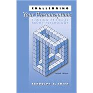 Challenging Your Preconceptions Thinking Critically About Psychology by Smith, Randolph A., 9780534267391