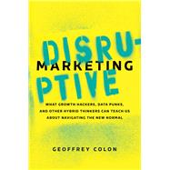 Disruptive Marketing by Colon, Geoffrey; Craven, Gemma, 9780814437391