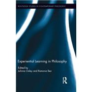Experiential Learning in Philosophy by Oxley; Julinna, 9781138927391