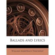 Ballads and Lyrics by Thackeray, William Makepeace, 9781148517391