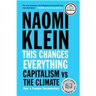 This Changes Everything by Klein, Naomi, 9781451697391