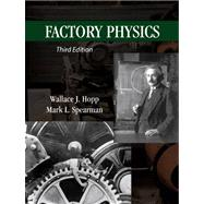 Factory Physics by Hopp, Wallace J.; Spearman, Mark L., 9781577667391