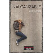 Inalcanzable /Unreachable by Arcos, Carrie, 9786077357391