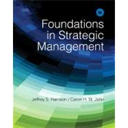 Foundations in Strategic Management by Harrison, Jeffrey S.; St. John, Caron H., 9781285057392