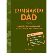 Commando Dad by Sinclair, Neil, 9781452127392