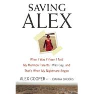 Saving Alex by Cooper, Alex; Brooks, Joanna, 9780062467393