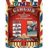 Jumble® Circus; A Three-Ring Puzzle Extravaganza! by Unknown, 9781600787393