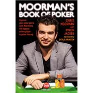 Moorman's Book of Poker Improve your poker game with Moorman1, the most successful online poker tournament player in history by Moorman, Chris; Jacobs, Byron; Brunson, Doyle, 9781909457393
