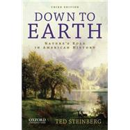 Down to Earth : Nature's Role in American History by Steinberg, Ted, 9780199797394