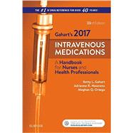 Intravenous Medications 2017: A Handbook for Nurses and Health Professionals by Gahart, Betty L., R.N.; Nazareno, Adrienne R.; Ortega, Meghan Q. , R. N., 9780323297394
