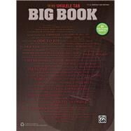 The New Ukulele Tab Big Book: 84 Genre-spanning Favorites (Easy Ukulele Tab) by Alfred Publishing, 9781470617394