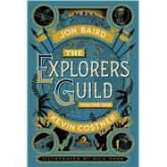 The Explorers Guild by Baird, Jon; Costner, Kevin; Meyer, Stephen (CON); Ross, Rick, 9781476727394