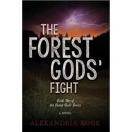 The Forest Gods' Fight by Hook, Alexandria, 9781630477394