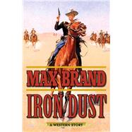 Iron Dust by Brand, Max, 9781634507394