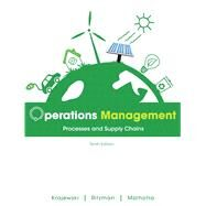 Operations Management Processes and Supply Chains by Krajewski, Lee J.; Ritzman, Larry P.; Malhotra, Manoj K., 9780132807395