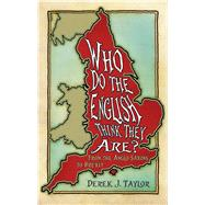 Who Do the English Think They Are? by Taylor, Derek J., 9780750977395