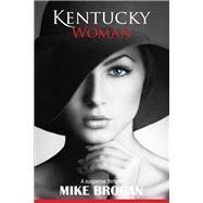Kentucky Woman by Brogan, Mike, 9780984617395