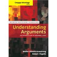 Cengage Advantage Books: Understanding Arguments, Concise Edition by Sinnott-Armstrong, Walter; Fogelin, Robert J., 9781285197395