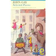 Selected Poems of John Gay by Walsh,Marcus, 9780415967396