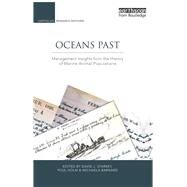 Oceans Past: Management Insights from the History of Marine Animal Populations by Holm,Poul ;Holm,Poul, 9781138977396