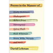 Poems in the Manner Of by Lehman, David, 9781501137396